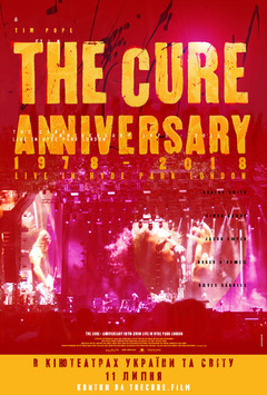 Посмотреть афишу: The Cure - Anniversary 1978-2018 Live in Hyde Park London