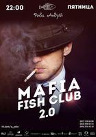 Посмотреть афишу: Mafia Fish Club 2.0