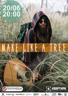 Посмотреть афишу: Make Like a Tree