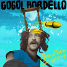GOGOL BORDELLO, «Pura Vida Conspiracy»